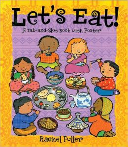 Let's Eat!: A Tab-and-Slot Book with Poster