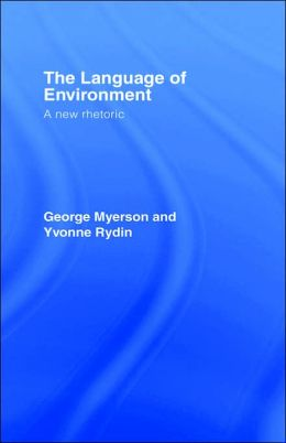 The Language Of Environment: A New Rhetoric