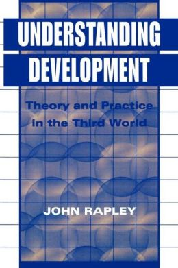 Understanding Development: Theory And Practice In The Third World