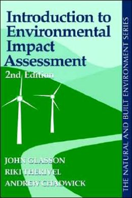 Introduction to Environmental Impact Assessment: Principles and Procedures, Process, Practice, and Prospects