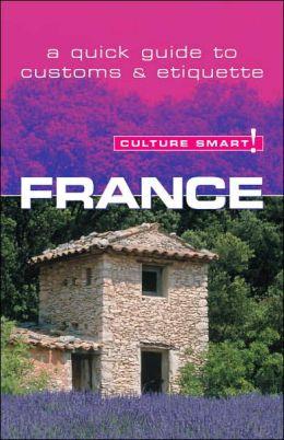 Culture Smart! France