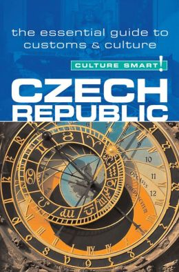Czech Republic - Culture Smart!: A Quick Guide to Customs and Etiquette