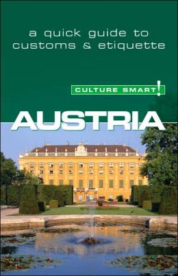 Austria - Culture Smart!: a quick guide to customs and etiquette