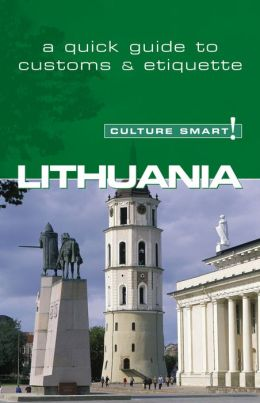 Culture Smart! - Lithuania: A Quick Guide to Customs and Etiquette
