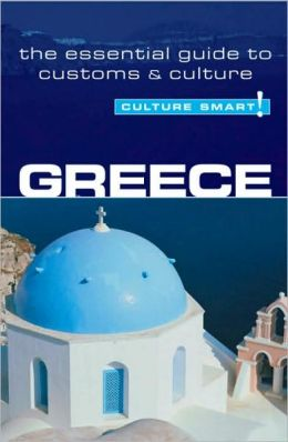 Greece - Culture Smart!: A Quick Guide to Customs and Etiquette
