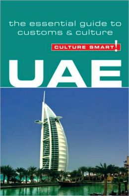 Culture Smart! UAE: A Quick Guide to Customs and Etiquette