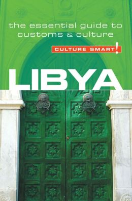 Culture Smart! Libya: A Quick Guide to Customs and Etiquette