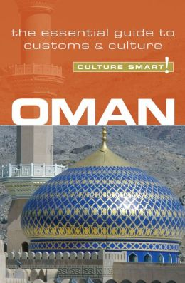 Oman - Culture Smart!: A Quick Guide to Customs and Culture