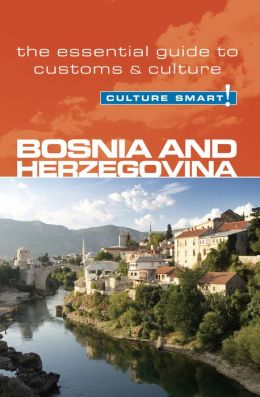 Bosnia & Herzegovina - Culture Smart: the essential guide to customs & culture
