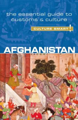 Afghanistan - Culture Smart!: The Essential Guide to Customs & Culture
