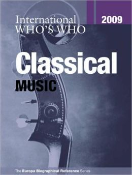 International Who's Who in Classical Music 2009