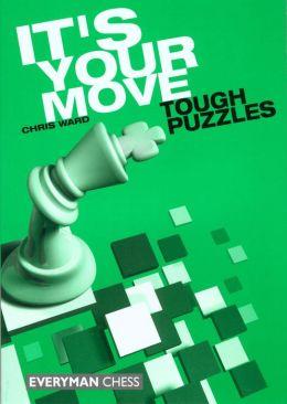 It's Your Move: Tough Puzzles