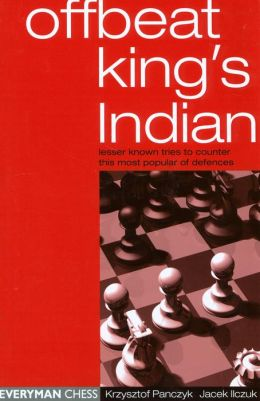 The Offbeat King's Indian: Lesser Known Tries to Counter This Most Popular of Defences