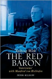 Talking with the Red Baron: 'Interviews' with Manfred Von Richthofen