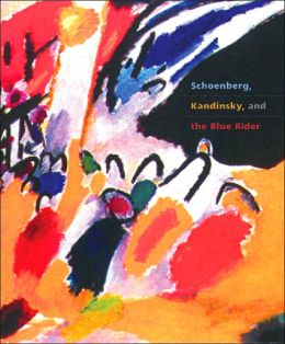 Schoenberg, Kandinsky and the Blue Rider