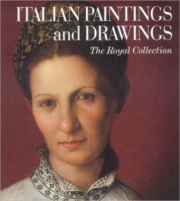 Italian Paintings and Drawings: The Royal Colllection