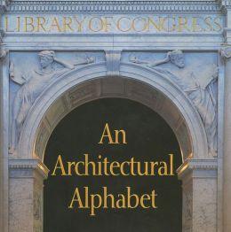 An Architectural Alphabet: Library of Congress