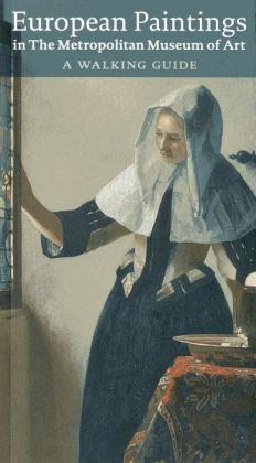 European Paintings in the Met: A Walking Guide