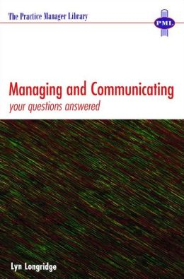Managing and Communicating: Your Questions and Answers