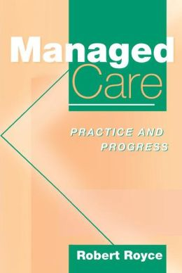 Managed Care: Practice and Progress