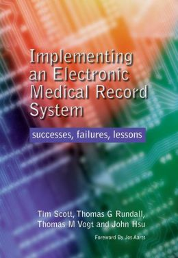 Implementing an Electronic Medical Record System: Successes, Failures, Lessons