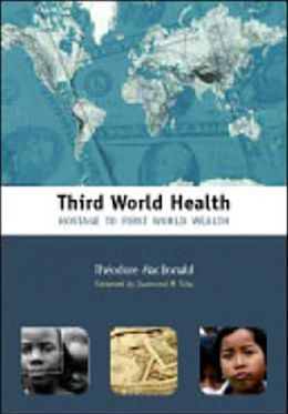 Third World Health: Hostage of First World Health