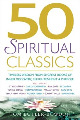 50 Spiritual Classics: Timeless Wisdom from 50 Great Books on Inner Discovery, Enlightenment and Purpose