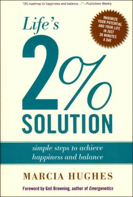 Life's 2% Solution: Simple Steps to Achieve Happiness and Balance