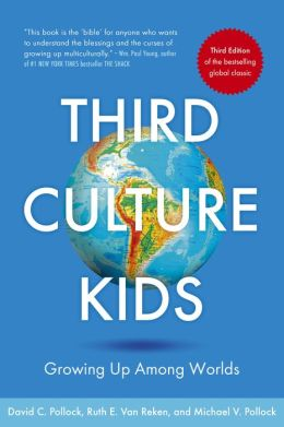 Third Culture Kids, Revised Edition: Growing Up Among Worlds