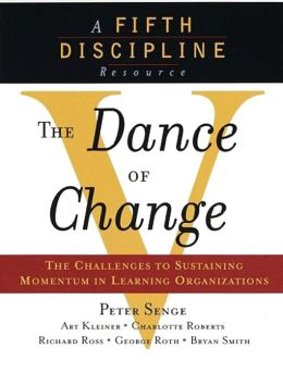 The Dance of Change: The Challenges of Sustaining Momentum in a Learning Organization
