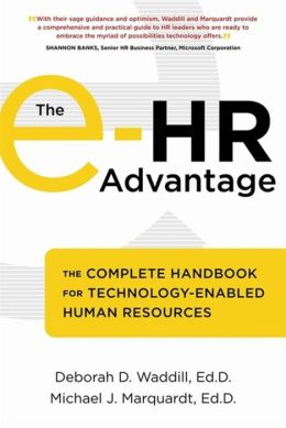 The e-HR Advantage: The Complete Handbook for Technology-Enabled Human Resources