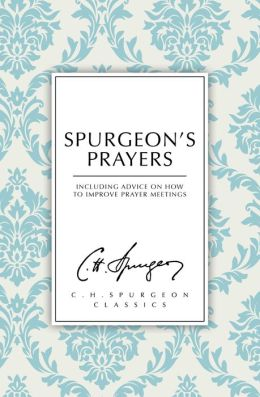 Spurgeons Prayers