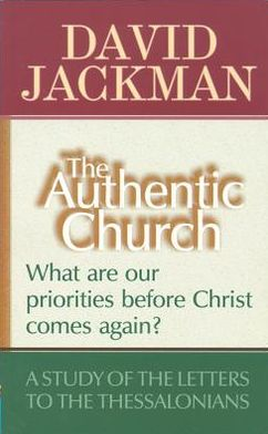 Authentic Church: What Are Our Priorities before Christ Comes Again?