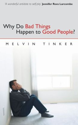 Why Do Bad Things Happen to Good People: Biblical Look at the problem of suffering
