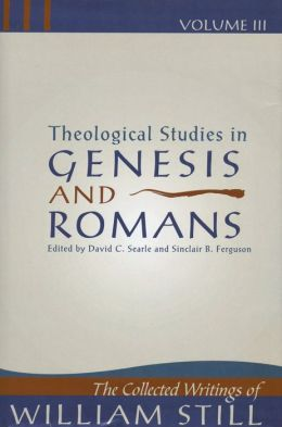 Theology Studies In Gen/rom (volume 3)
