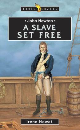John Newton A Slave Set Free