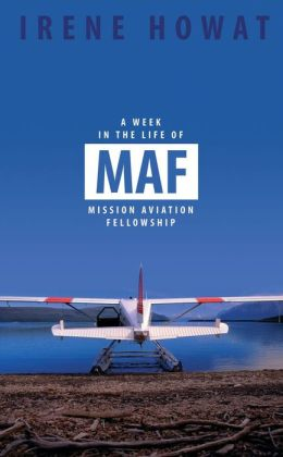 A Week in the Life of MAF: Mission Aviation fellowship