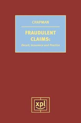 Fraudulent Claims: Deceit, Insurance and Practice