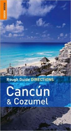 Rough Guide Directions Cancun & Cozumel
