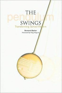 The Pendulum Swings: Transforming School Reform