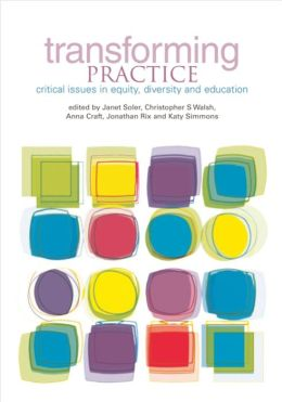 Transforming Practice: Critical Issues in Equity, Diversity and Education