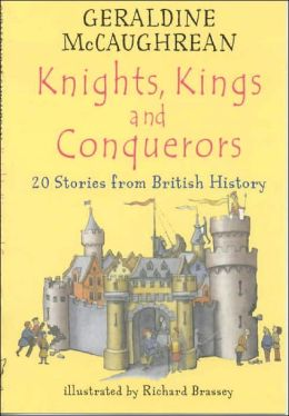 Knights, Kings and Conquerors: 20 Stories from British History