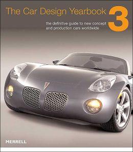 Car Design Yearbook 3: The Definitive Annual Guide to All New Concept and Production Cars Worldwide