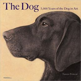 The Dog: 5000 Years of the Dog in Art