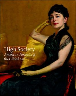 High Society: American Portraits of the Guilded Era