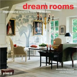Dream Rooms: 100 Inspirational Homes
