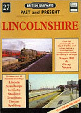 British Railways past and Present: 27. Lincolnshire