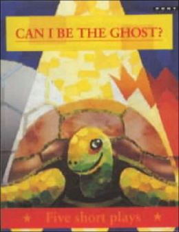 Can I Be the Ghost?: Five Short Plays