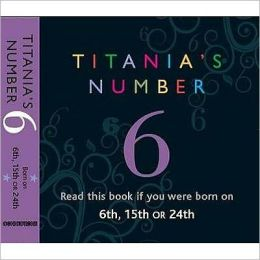 Titania's Number 6 : Born on 6th, 15th, 24th