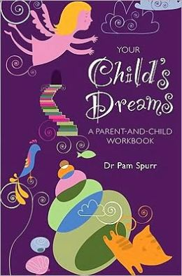 Your Child's Dreams A Parent-and-Child Workbook